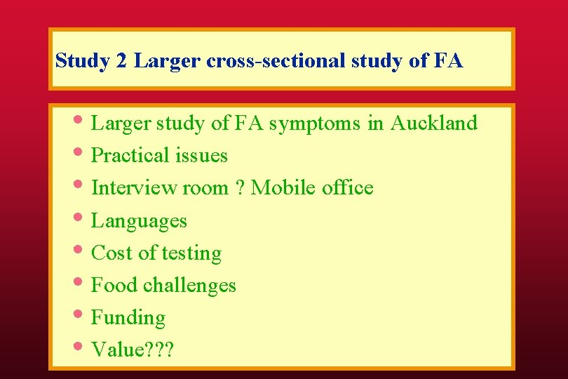 Study 2 Larger cross-sectional study of FA • Larger study of FA symptoms in