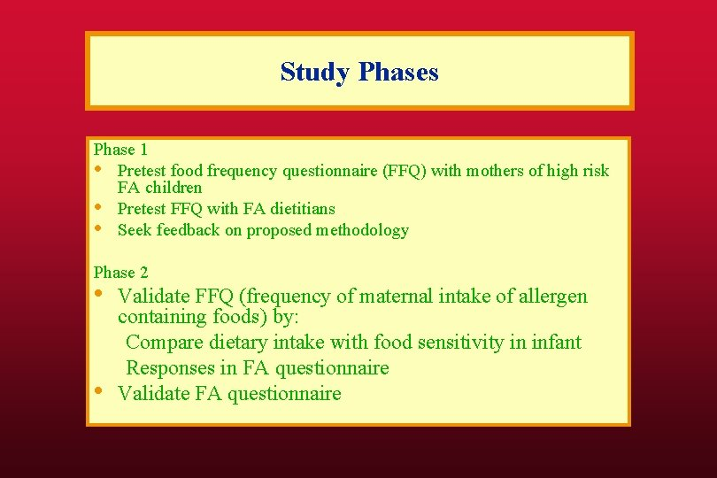 Study Phases Phase 1 • Pretest food frequency questionnaire (FFQ) with mothers of high