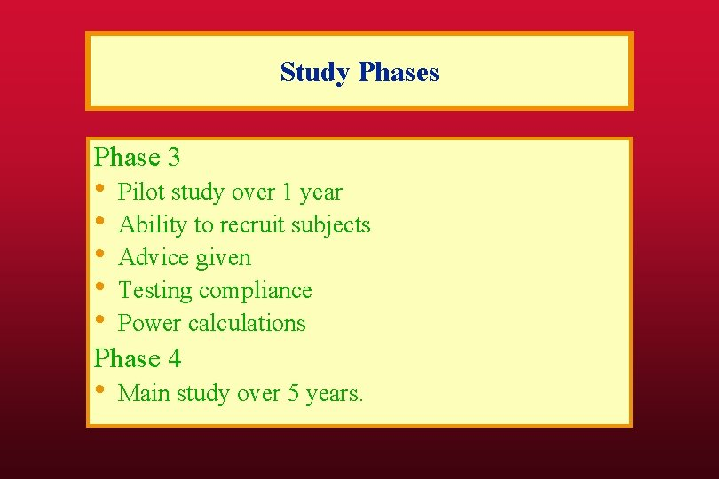 Study Phases Phase 3 • • • Pilot study over 1 year Ability to