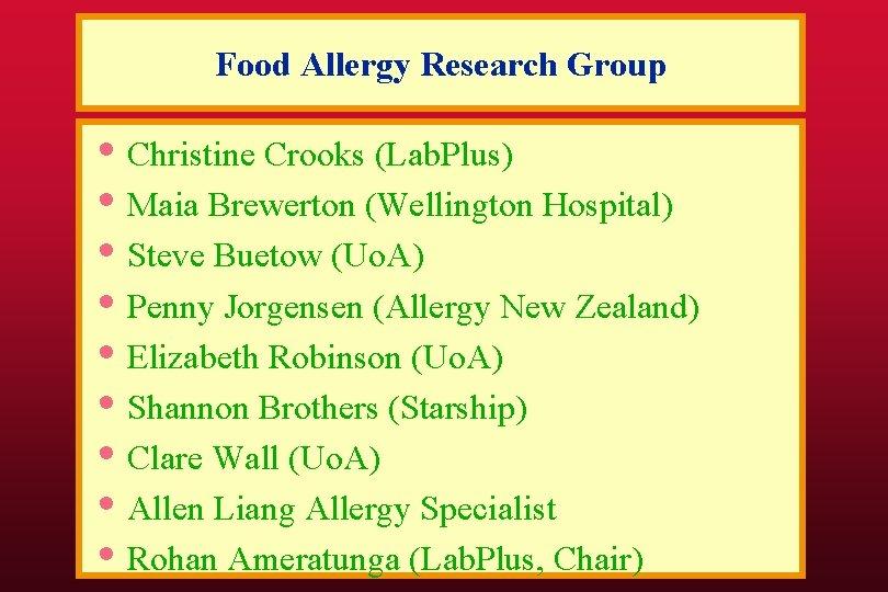 Food Allergy Research Group • Christine Crooks (Lab. Plus) • Maia Brewerton (Wellington Hospital)