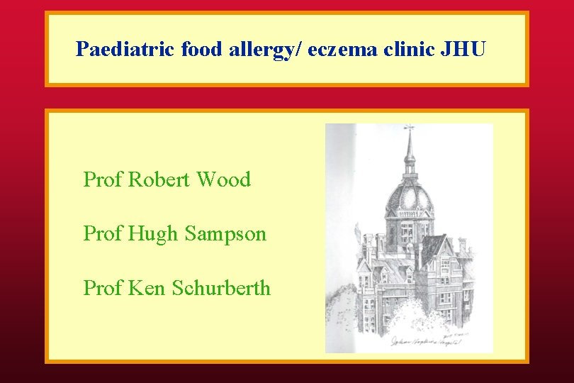 Paediatric food allergy/ eczema clinic JHU Prof Robert Wood Prof Hugh Sampson Prof Ken