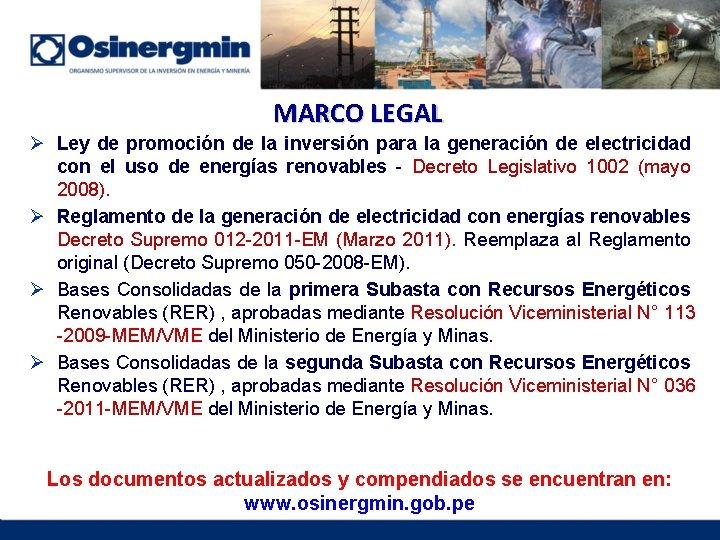 MARCO LEGAL Ø Ley de promoción de la inversión para la generación de electricidad