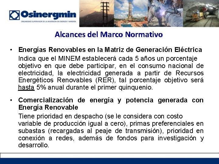 Alcances del Marco Normativo • Energías Renovables en la Matriz de Generación Eléctrica Indica