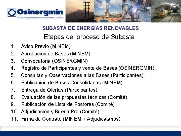 SUBASTA DE ENERGÍAS RENOVABLES Etapas del proceso de Subasta 1. 2. 3. 4. 5.