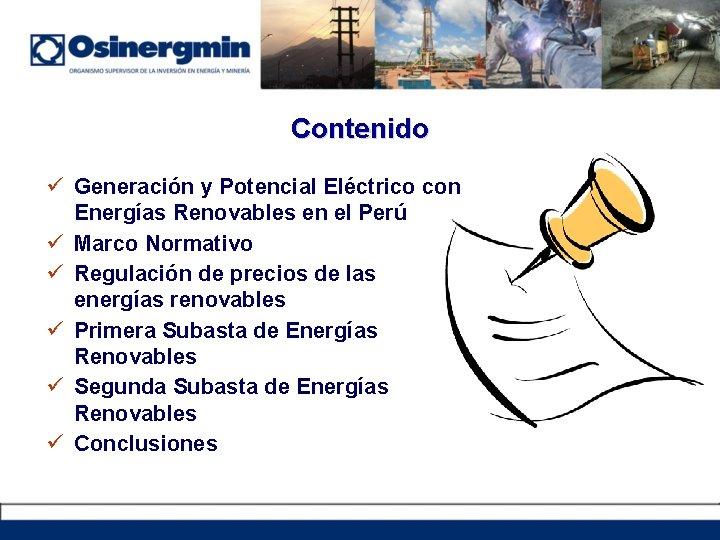 Contenido ü Generación y Potencial Eléctrico con Energías Renovables en el Perú ü Marco
