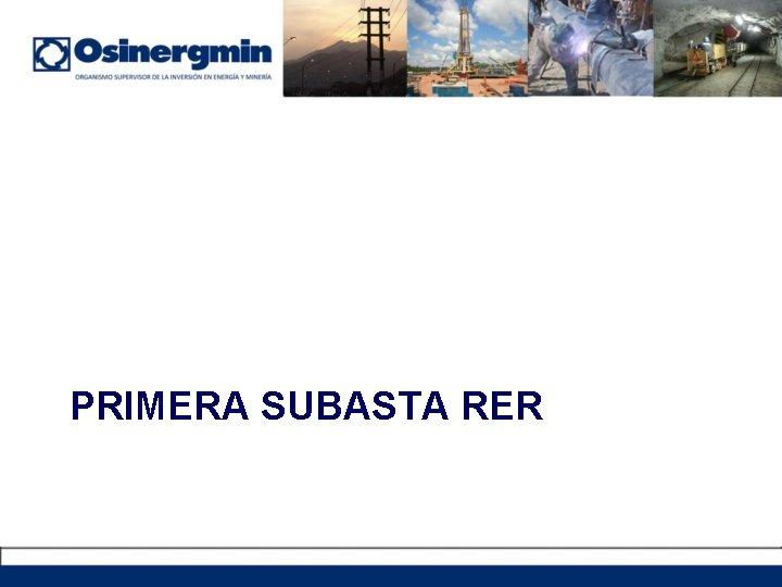 PRIMERA SUBASTA RER