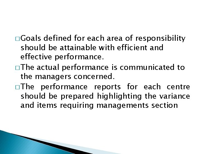 � Goals defined for each area of responsibility should be attainable with efficient and