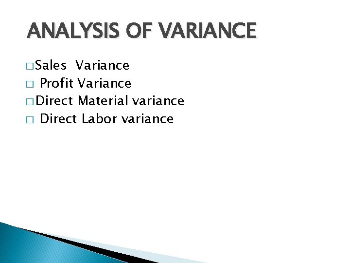 ANALYSIS OF VARIANCE � Sales Variance � Profit Variance � Direct Material variance �