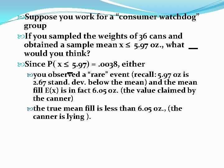 """Suppose you work for a """"consumer watchdog"""" group If you sampled the weights"""