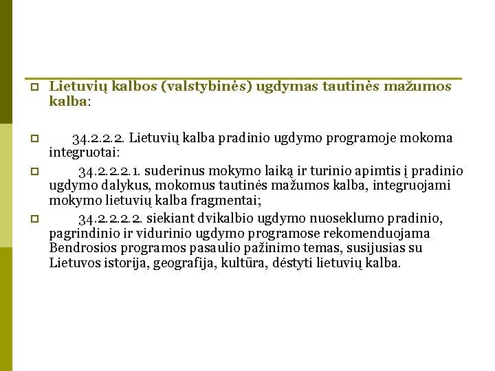 p Lietuvių kalbos (valstybinės) ugdymas tautinės mažumos kalba: p 34. 2. 2. 2. Lietuvių