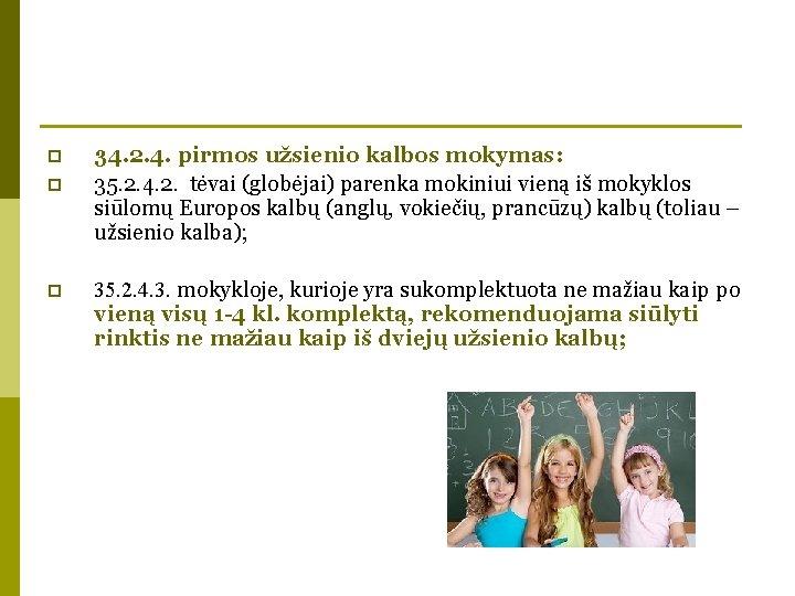 p p p 34. 2. 4. pirmos užsienio kalbos mokymas: 35. 2. 4. 2.