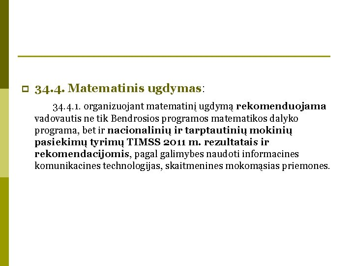 p 34. 4. Matematinis ugdymas: 34. 4. 1. organizuojant matematinį ugdymą rekomenduojama vadovautis ne