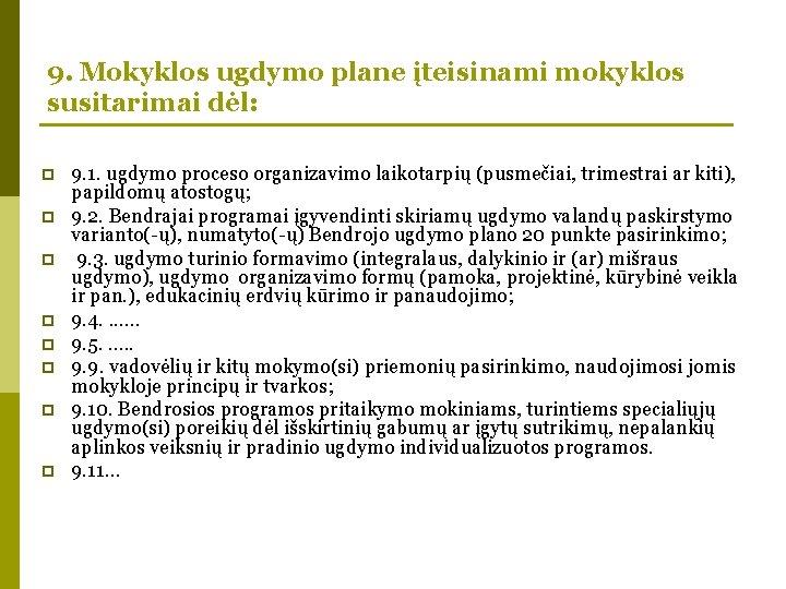 9. Mokyklos ugdymo plane įteisinami mokyklos susitarimai dėl: p p p p 9. 1.