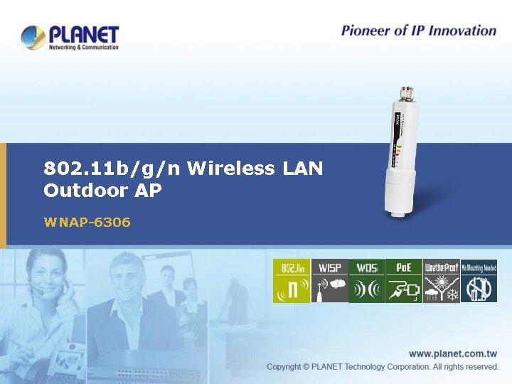 802. 11 b/g/n Wireless LAN Outdoor AP WNAP-6306 Icon 2 Icon 3 Icon 4