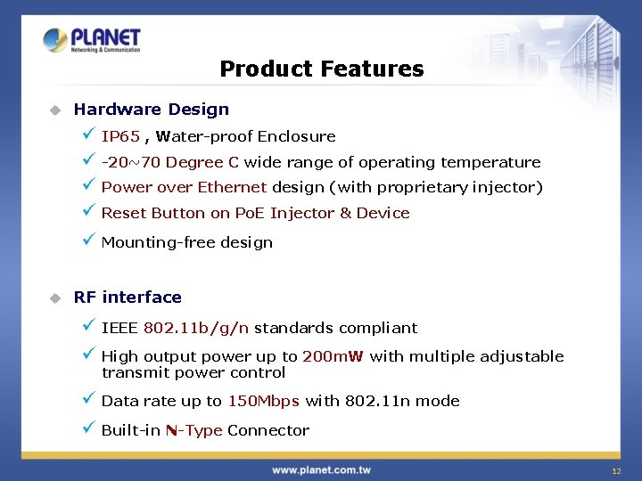 Product Features u Hardware Design ü IP 65 , Water-proof Enclosure ü -20~70 Degree
