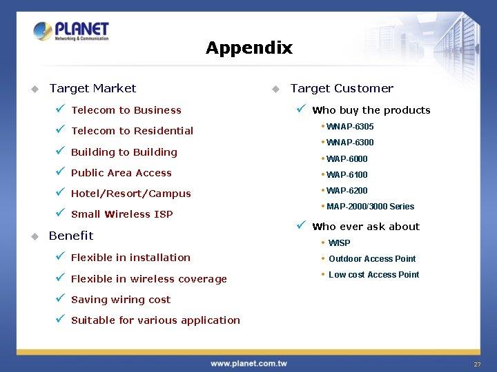 Appendix u u Target Market ü Telecom to Business ü Telecom to Residential ü