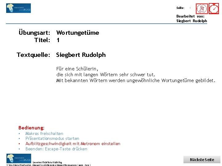 Übungsart: Titel: Seite: Quelle: 1 Bearbeitet von: Siegbert Rudolph Übungsart: Wortungetüme Titel: 1 Textquelle: