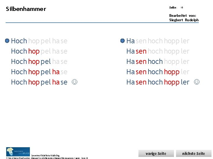 Übungsart: Silbenhammer Seite: 10 Bearbeitet von: Siegbert Rudolph Hoch hop pel ha se Hoch