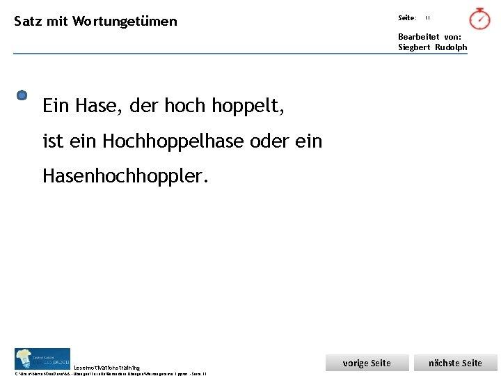 Übungsart: Satz mit Wortungetümen Seite: 11 Bearbeitet von: Siegbert Rudolph Ein Hase, der hoch
