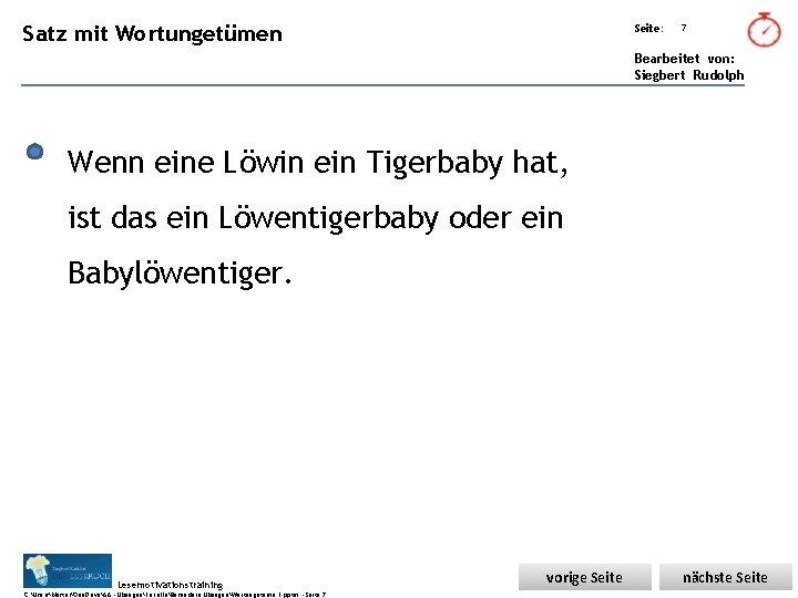 Übungsart: Satz mit Wortungetümen Seite: 7 Bearbeitet von: Siegbert Rudolph Wenn eine Löwin ein