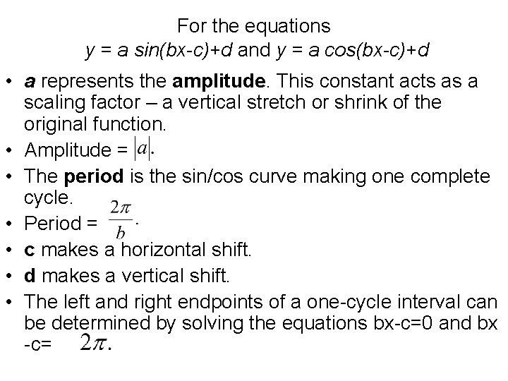 For the equations y = a sin(bx-c)+d and y = a cos(bx-c)+d • a