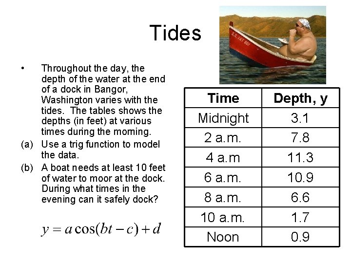 Tides • Throughout the day, the depth of the water at the end of