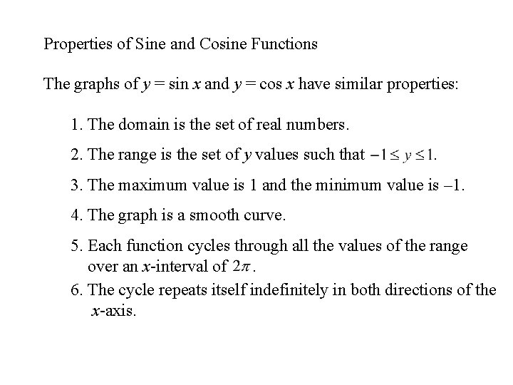 Properties of Sine and Cosine Functions The graphs of y = sin x and