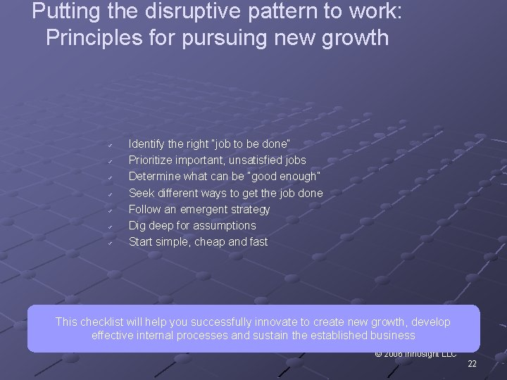 Putting the disruptive pattern to work: Principles for pursuing new growth ü ü ü