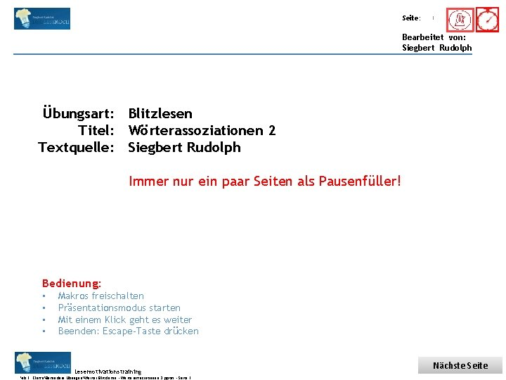 Übungsart: Titel: Seite: Quelle: 1 Bearbeitet von: Siegbert Rudolph Übungsart: Blitzlesen Titel: Wörterassoziationen 2