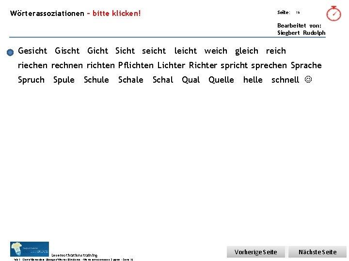 Übungsart: Wörterassoziationen – bitte klicken! Seite: 16 Bearbeitet von: Siegbert Rudolph Gesicht Gischt Gicht