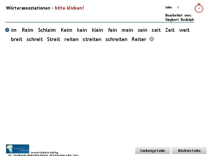 Übungsart: Wörterassoziationen – bitte klicken! Seite: 2 Bearbeitet von: Siegbert Rudolph im Reim Schleim