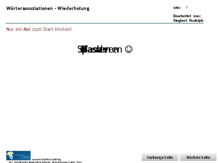 Übungsart: Wörterassoziationen - Wiederholung Seite: 7 Bearbeitet von: Siegbert Rudolph Nur ein Mal zum