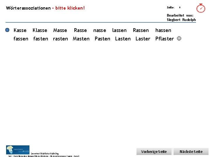 Übungsart: Wörterassoziationen – bitte klicken! Seite: 8 Bearbeitet von: Siegbert Rudolph Kasse Klasse Masse