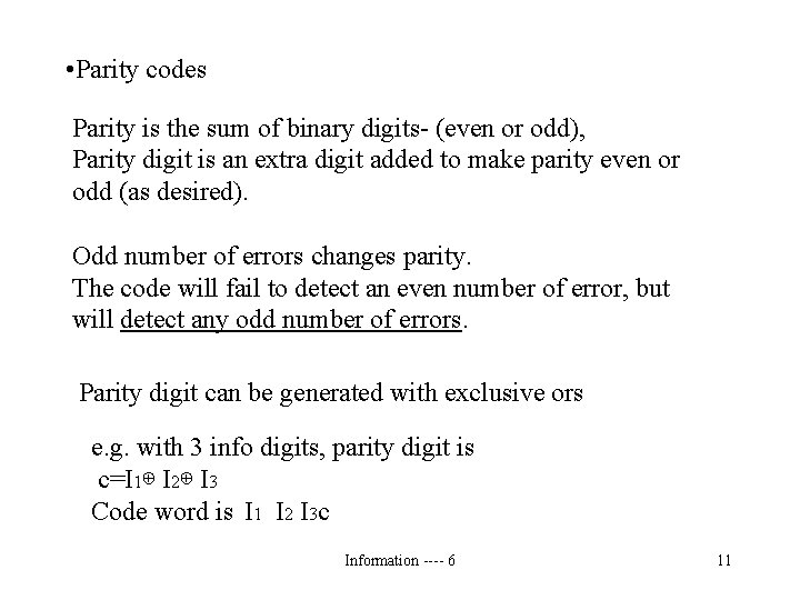 • Parity codes Parity is the sum of binary digits- (even or odd),