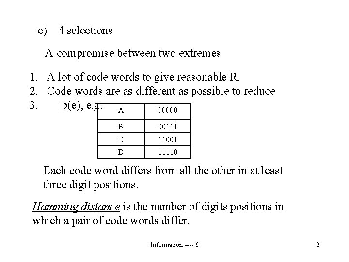 c) 4 selections A compromise between two extremes 1. A lot of code words