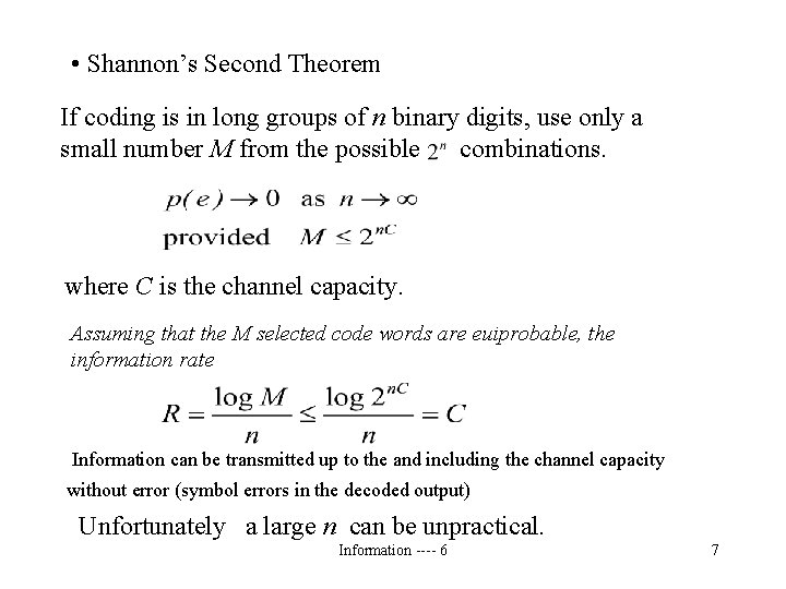 • Shannon's Second Theorem If coding is in long groups of n binary