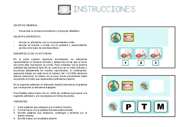 OBJETIVO GENERAL: - Desarrollar la conciencia fonémica y el principio alfabético. OBJETIVO ESPECÍFICO: -