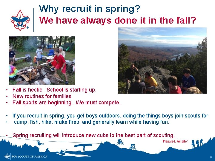 Why recruit in spring? We have always done it in the fall? • Fall
