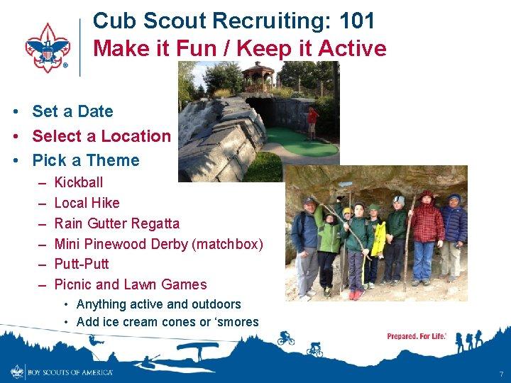 Cub Scout Recruiting: 101 Make it Fun / Keep it Active • Set a