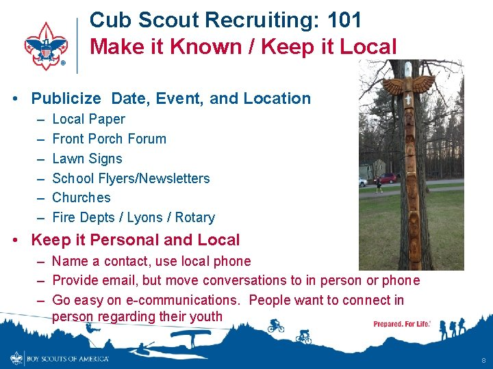 Cub Scout Recruiting: 101 Make it Known / Keep it Local • Publicize Date,