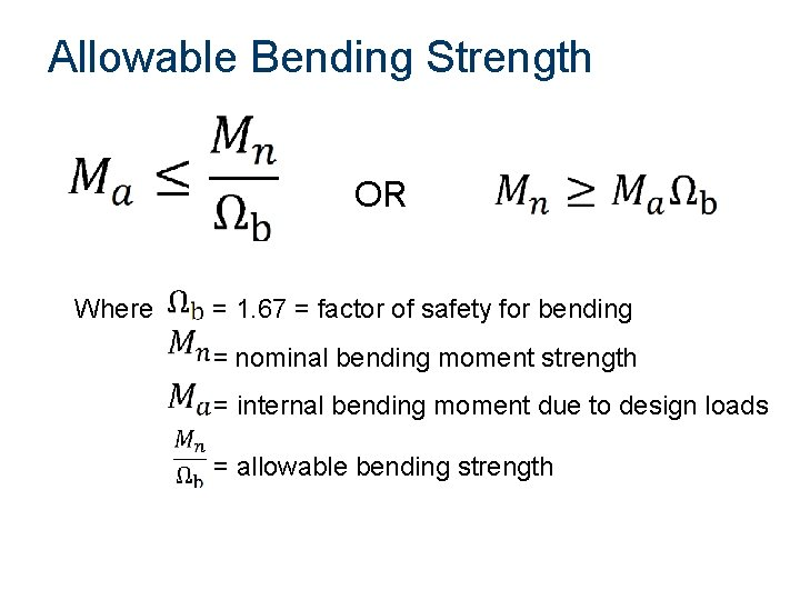 Allowable Bending Strength OR Where = 1. 67 = factor of safety for bending