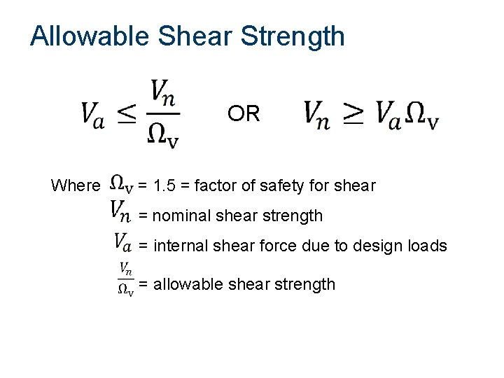 Allowable Shear Strength OR Where = 1. 5 = factor of safety for shear