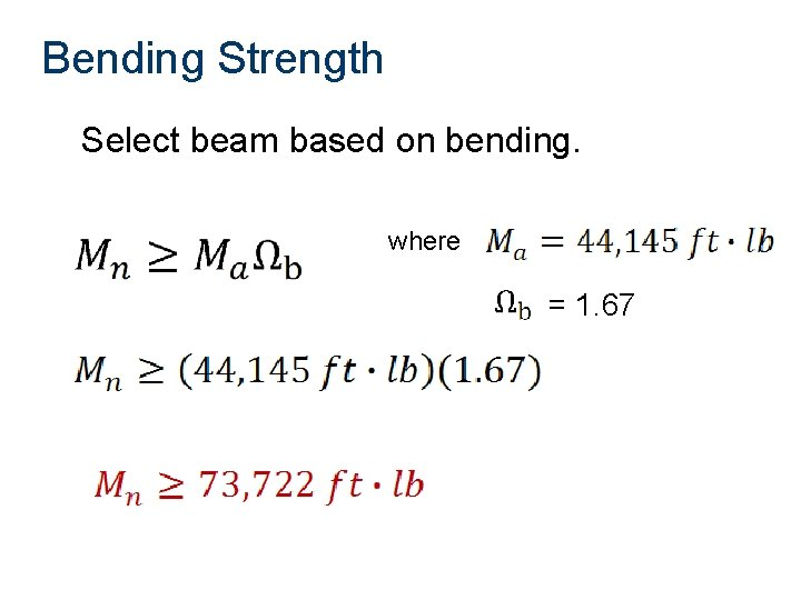 Bending Strength Select beam based on bending. where = 1. 67