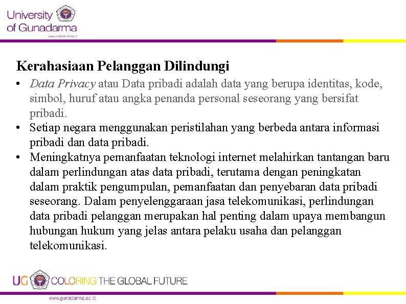 Kerahasiaan Pelanggan Dilindungi • Data Privacy atau Data pribadi adalah data yang berupa identitas,