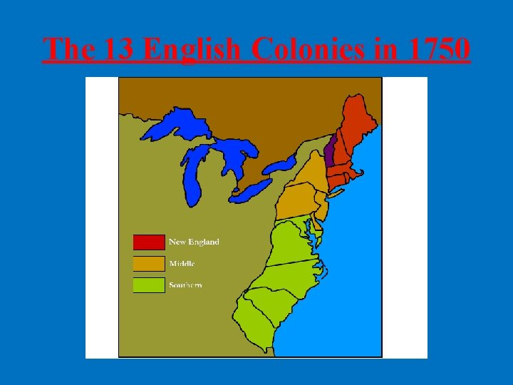 The 13 English Colonies in 1750