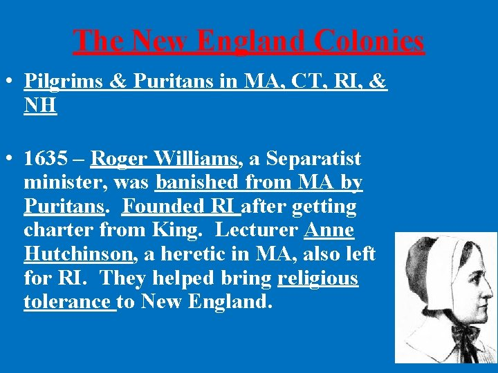 The New England Colonies • Pilgrims & Puritans in MA, CT, RI, & NH