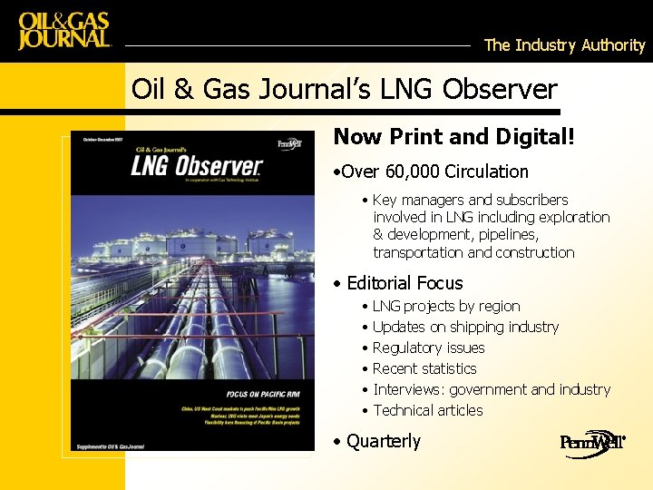 The Industry Authority Oil & Gas Journal's LNG Observer Now Print and Digital! •