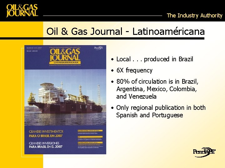 The Industry Authority Oil & Gas Journal - Latinoaméricana • Local. . . produced