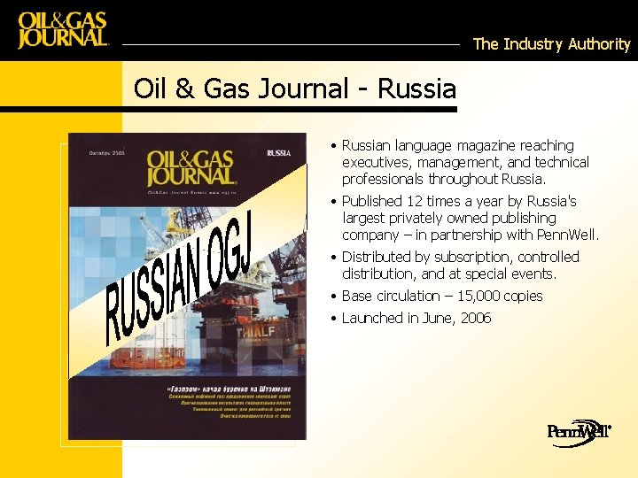 The Industry Authority Oil & Gas Journal - Russia • Russian language magazine reaching