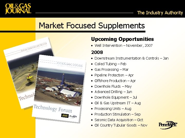 The Industry Authority Market Focused Supplements Upcoming Opportunities • Well Intervention – November, 2007
